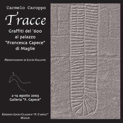 """""""Tracce"""" Graffiti del '600 – palazzo """"F. Capece"""" – Maglie"""